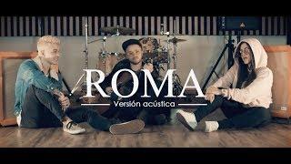 Itzza Primera X Legarda - ROMA (Versión acústica)