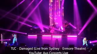 TLC - Damaged (Live from Enmore Theatre, Sydney, Australia - 2014)