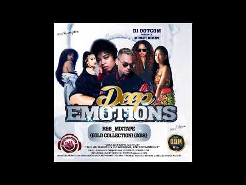 DJ DOTCOM PRESENTS DEEP EMOTIONS R&B MIXTAPE GOLD COLLECTION {2018}