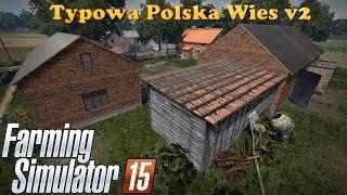 Typowa Polska Wieś v2 - Po sąsiedzku ☆ Farming Simulator 2015 ㋡ MafiaSolec & Bronczek