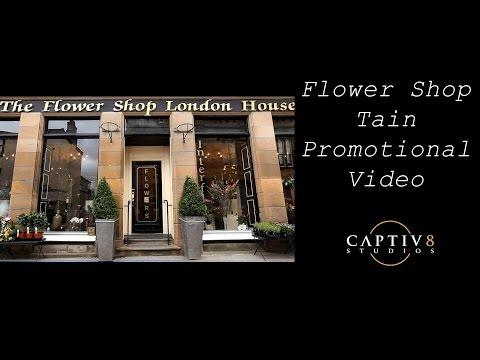 The Flower Shop London House Tain