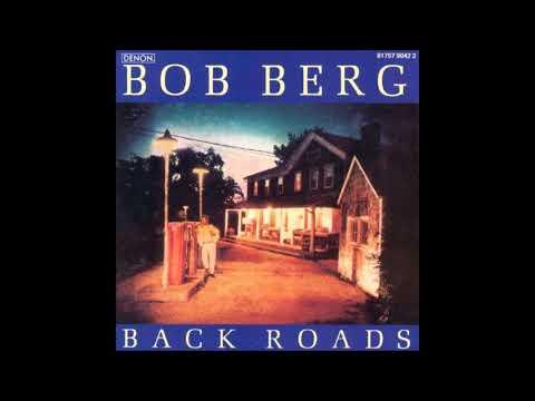 Bob Berg - Back Roads (Full Album)