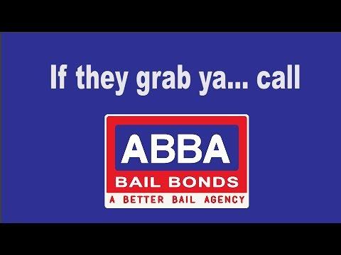 If they grab ya...call ABBA Bail Bonds (877) 224-5362