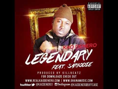 Kao Denero Feat Sarkodie - Legendary (Prod By Killbeatz