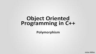 Polymorphism - Object Oriented Programming in C++ (Part 4)