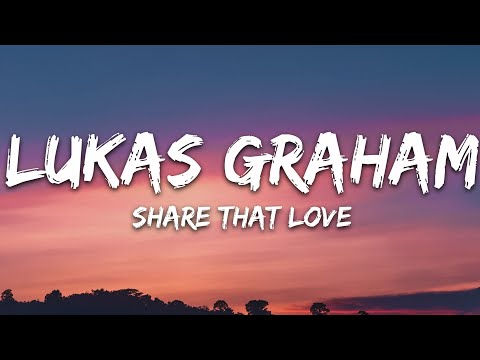 Lukas Graham - Share That Love Feat G