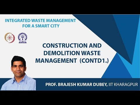 Lecture 49 : Construction and Demolition Waste Management  (Contd1.)
