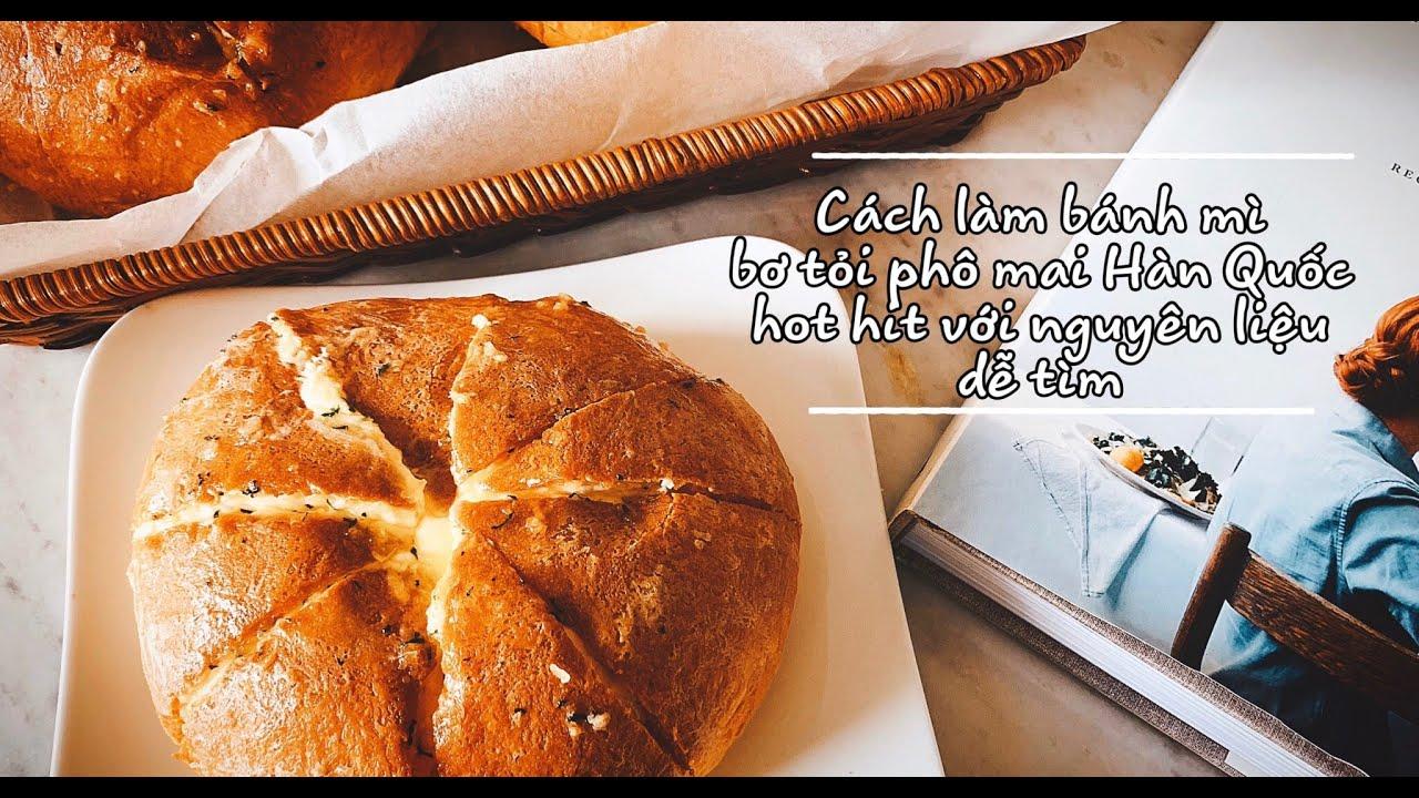 Cách làm bánh mì bơ tỏi phô mai chuẩn vị Hàn Quốc | Cream cheese garlic bread | 크림 치즈 마늘 빵