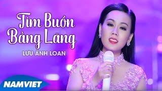 Tím Buồn Bằng Lăng - Lưu Ánh Loan (MV OFFICIAL)