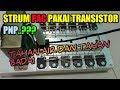 CARA PEMASANGAN TRANSISTOR PNP PADA STRUM PAC TAHAN AIR