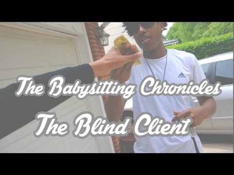 The Babysitting Chronicles - The Blind Client