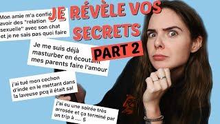 JE RÉVÈLE VOS SECRETS // PARTIE 2