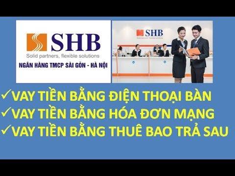 vay trả góp ngân hàng SHB   vay theo hóa đơn truyền hình, mạng , thuê bao trả sau