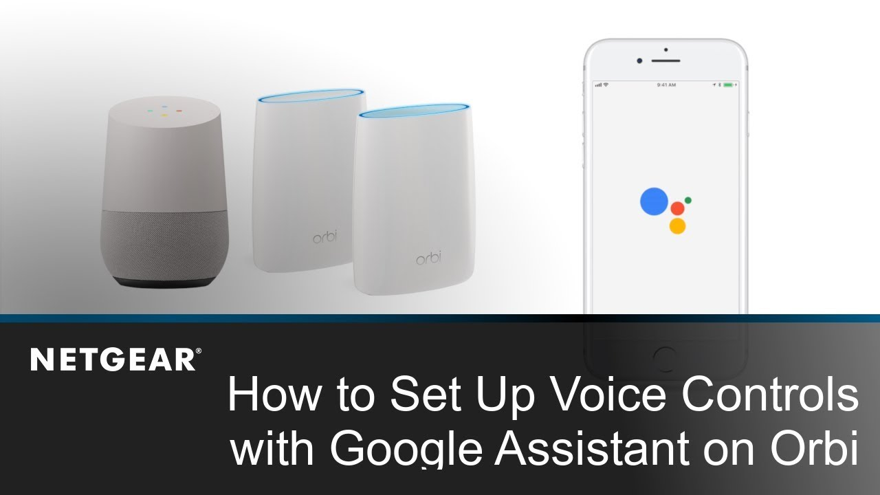 How to Set Up Voice Controls with Google Assistant on Orbi WiFi Systems |  NETGEAR