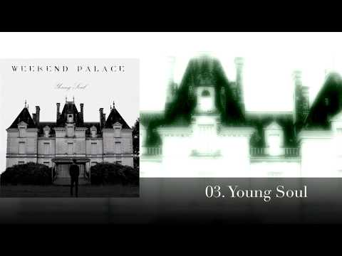 Weekend Palace - Young Soul (Full Ep Stream)