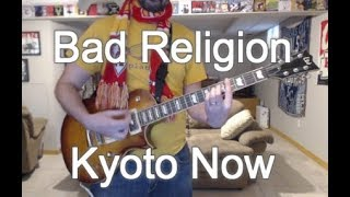 Bad Religion - Kyoto Now! (Guitar Tab + Cover)