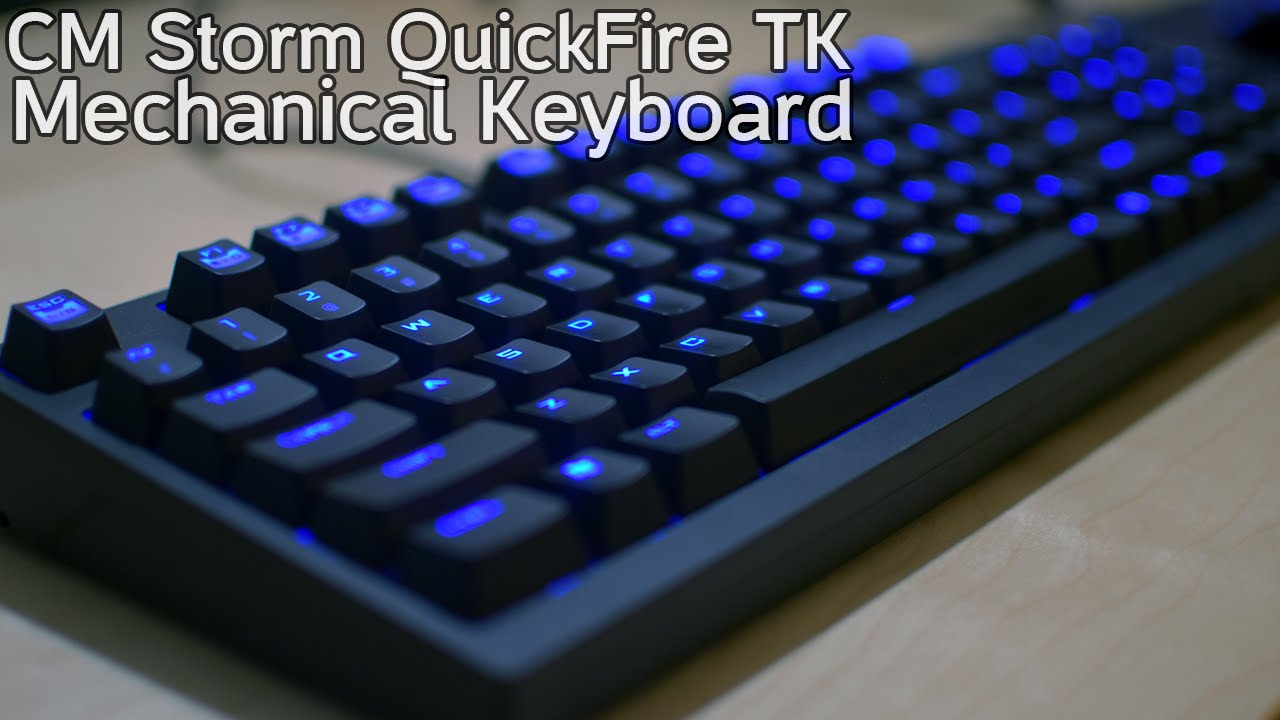 Cooler Master CM Storm QuickFire TK Mechanical Keyboard (Cherry MX Blue) -  YouTube 44b2e77dfca5a