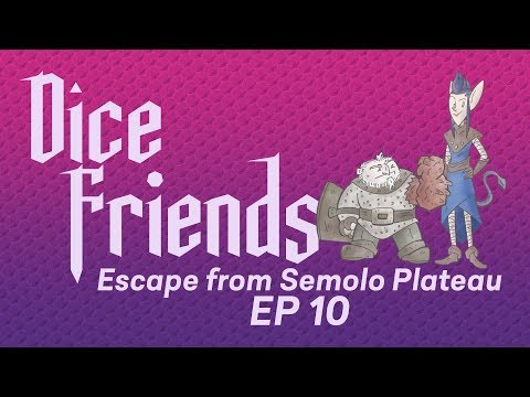 Dice Friends — Escape from Semolo Plateau Ep10