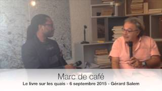 Marc de café - Interview par Max Lobe - Gérard Salem