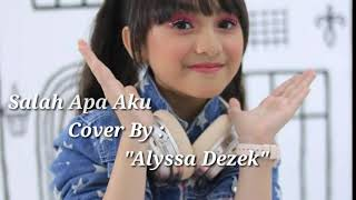 Gambar cover Alyssa Dezek - Salah Apa Aku ( Video Lirik )