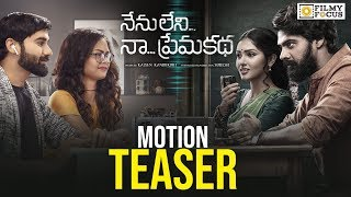 Nenu Leni Naa Prema Katha Movie Official Motion Teaser | Naveen Chandra, Gayathri R Suresh, Aditi