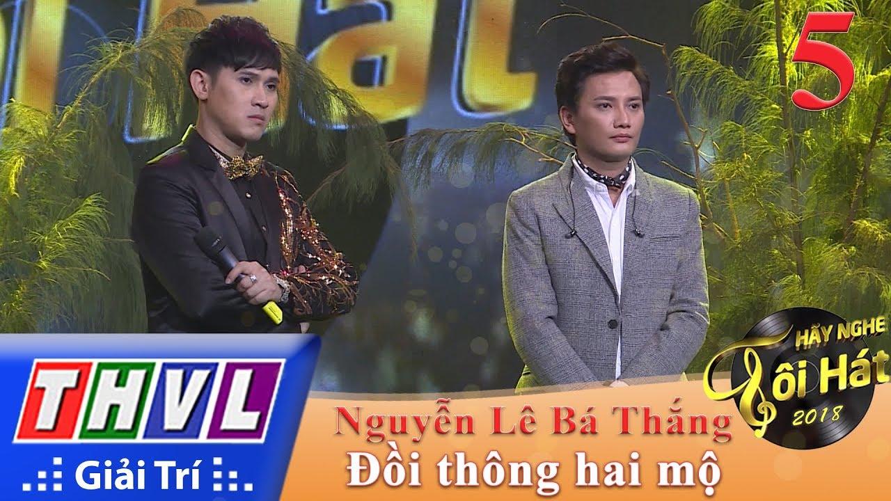 THVL | Hãy Nghe Tôi Hát Mùa 3 – Tập 5[3]: Đồi Thông Hai Mộ – Nguyễn Lê Bá Thắng