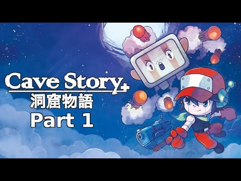 Cave Story+ Part 1