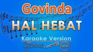 Govinda - Hal Hebat (Karaoke) | GMusic