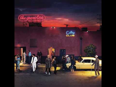 The Growlers - City Club (Prod. by Julian Casablancas)