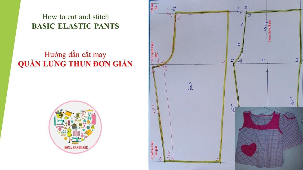 How to cut and stitch a basic elastic pants/ Hướng dẫn cắt may quần lưng thun đơn giản (Engsub)