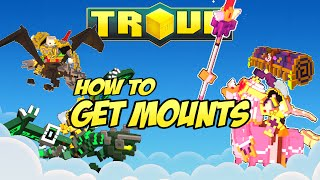 HOW TO GET ALL MOUNTS ✪ Trove Mount Tutorial & Guide