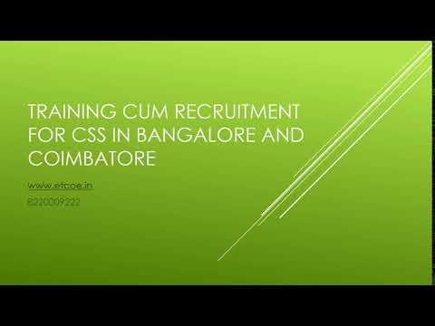 Training cum Recruitment for CSS in Bangalore and Coimbatore-etcoe.in