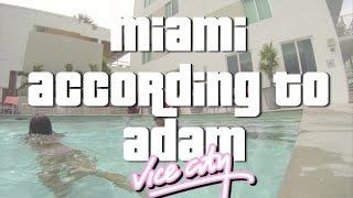 Miami According To Adam.