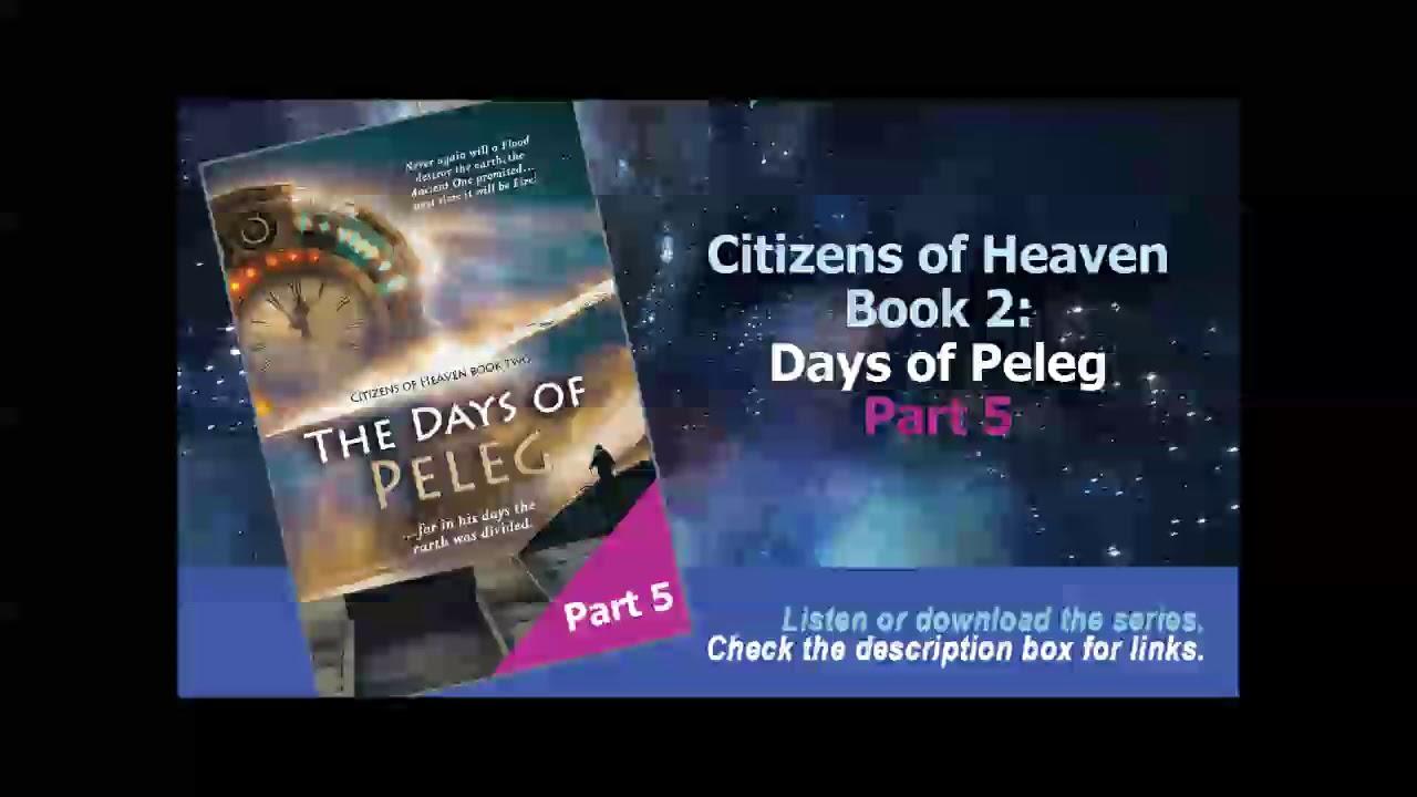 Days of Peleg Citizens of Heaven Audio Book 2 (Part 5 of 5)