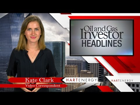 Headlines by Oil and Gas Investor Week of 07-21-17