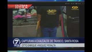 Capturan a exalcalde de Taxisco, Santa Rosa