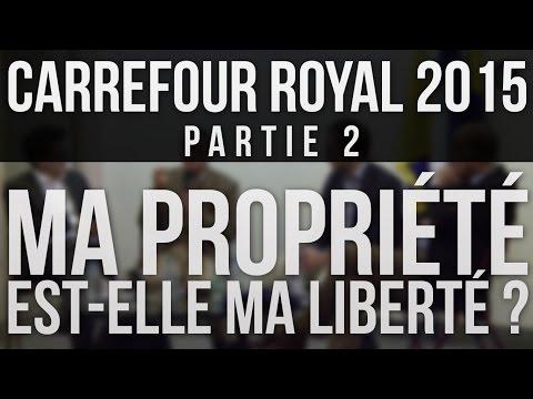 Carrefour Royal 2015 : Partie 2 - Ma propriété est-elle ma liberté ?