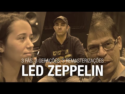 Warner  Brasil apresenta: 3 fãs 3 gerações 3 remasterizações do Led Zeppelin