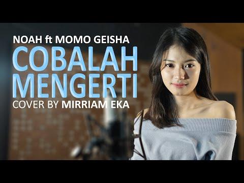 NOAH Feat. Momo GEISHA - Cobalah Mengerti (Cover by Mirriam Eka)