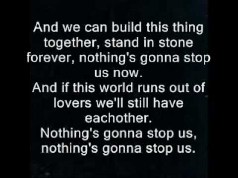 Nothing's Gonna Stop Us Now (Lyrics) By: Starting Line