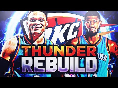 BIG 3 IN OKC!! OKC THUNDER REBUILD! NBA 2K18