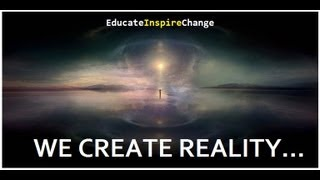 We Are The Creators Of The Universe