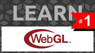 Learn WebGL #1 - Intro & Getting Started (Tutorial)