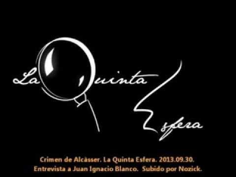 Caso Alcàsser.  La Quinta Esfera, 2013.09.30.  Entrevista a Juan Ignacio Blanco