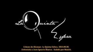 Crimen de Alcasser.  La Quinta Esfera, 2013.09.30.  Entrevista a Juan Ignacio Blanco
