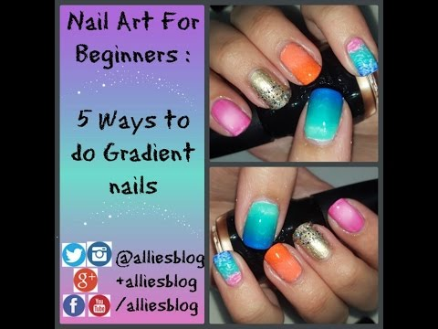 Nail art for beginners 1 how to do 5 different types of nail art for beginners 1 how to do 5 different types of gradient nails prinsesfo Image collections