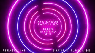 Kya Khoob Lagti Ho - Ribin Richard Mix