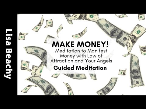 MAKE MONEY! Meditation to Manifest Money with Law of Attraction and Your Angels