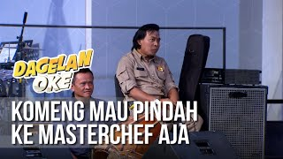 DAGELAN OK - Komeng Mau Pindah ke Masterchef Aja [16 Maret 2019] thumbnail