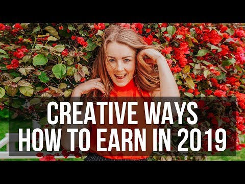 5 Creative Ways How To Earn In 2019 Thanks To The Internet